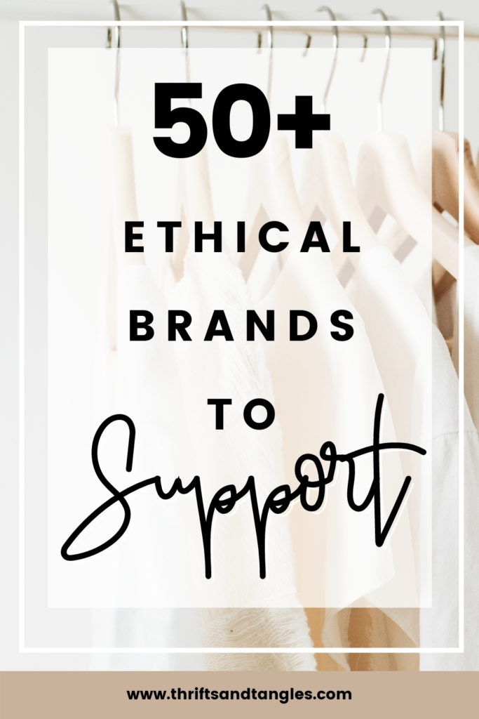 50+ Ethical Brands to Support